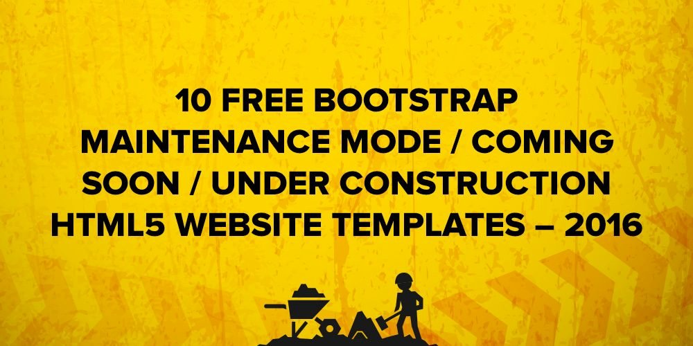 10 Free Bootstrap Ing soon Under Construction HTML5