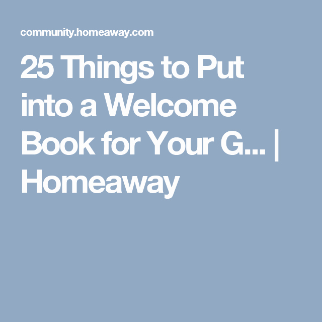 25 Things to Put Into A Wel E Book for Your G