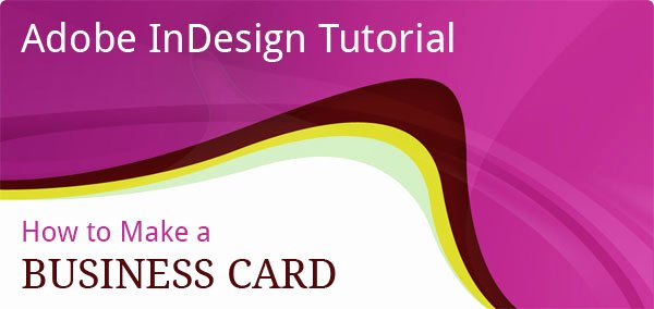 Adobe Indesign How to Guide to Make A Business Card