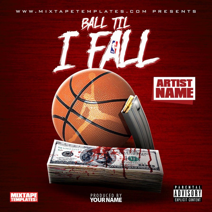 Ball Til I Fall Mixtape Cover Template by