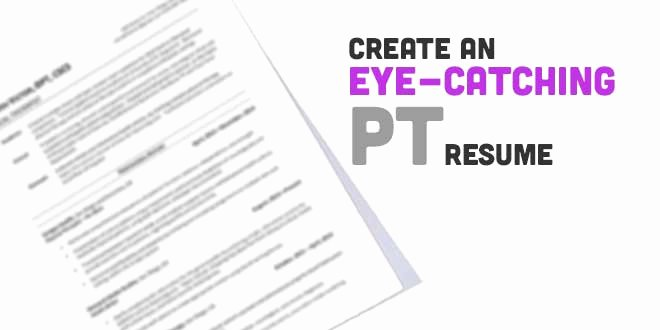Create An Eye Catching Physical therapy Resume