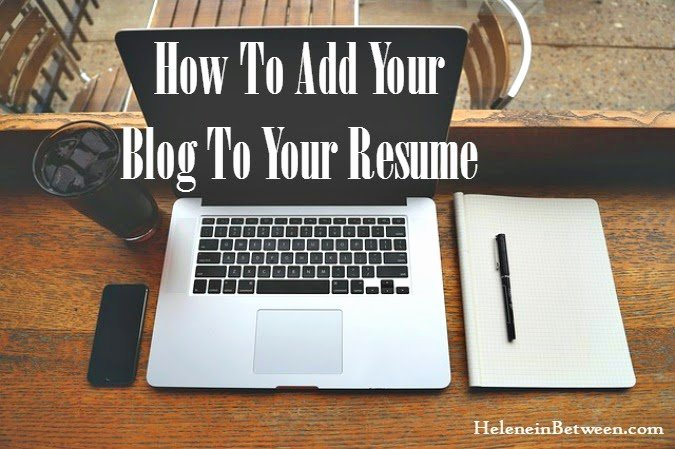 How to Add Your Blog to Your Resume Helene In Between