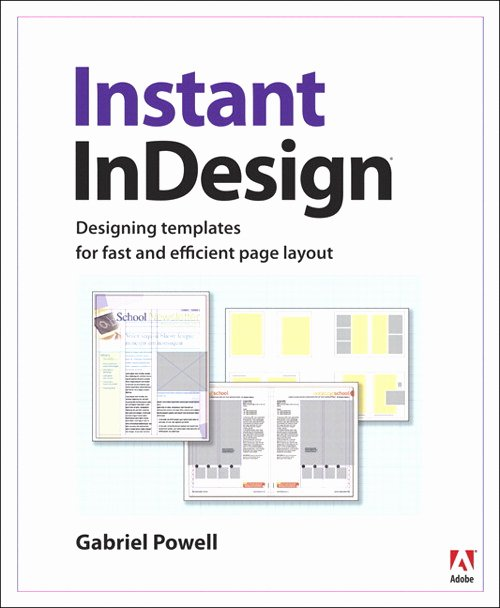 Instant Indesign Designing Templates for Fast and Efficient Page Layout