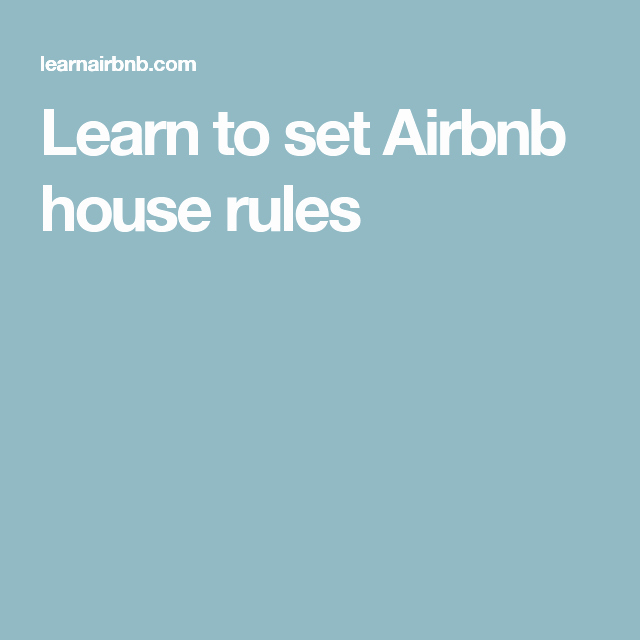 Learn to Set Airbnb House Rules Airbnb Host