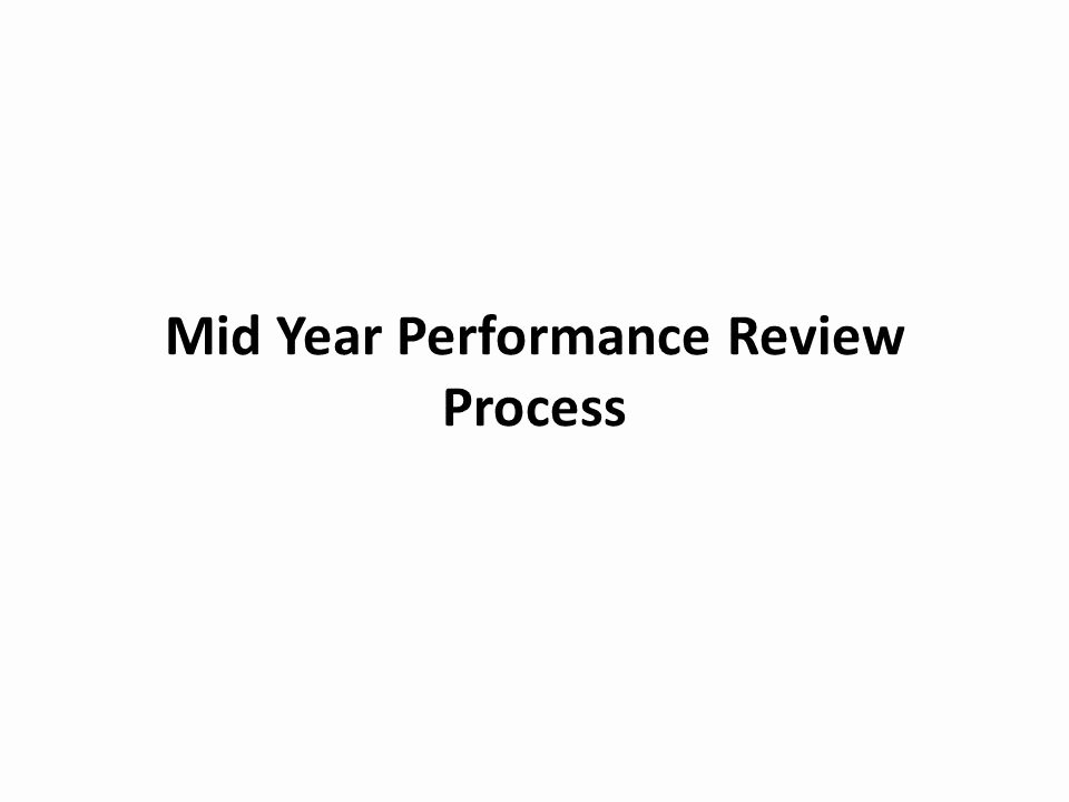 Mid Year Performance Review Process Ppt Video Online