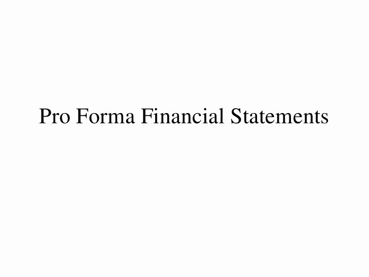 Pro forma Financial Statements Pro forma Financial Statements