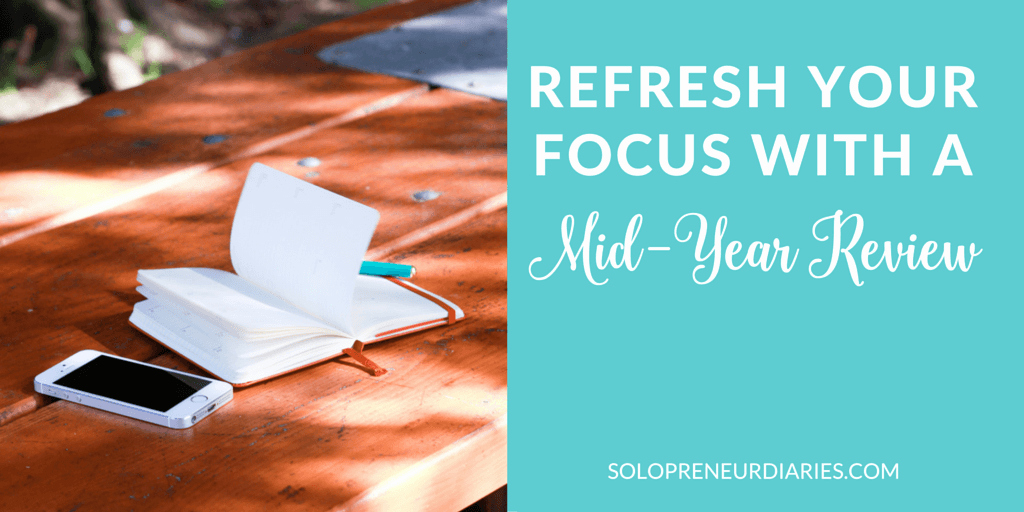 Refresh Your Focus with A Mid Year Review solopreneur