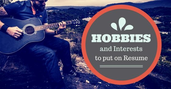 Some Good Hobbies and Interests to Put On A Resume Wisestep