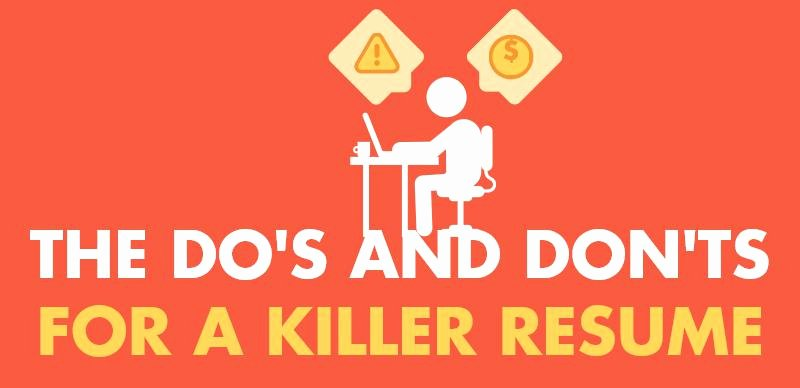 The Dos and Don'ts for A Killer Resume that Will Land You